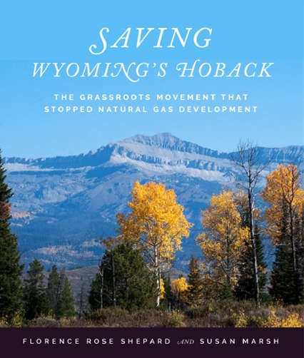 Saving Wyoming's Hoback, a book that Susan Marsh wrote with co-author Florence Shepard